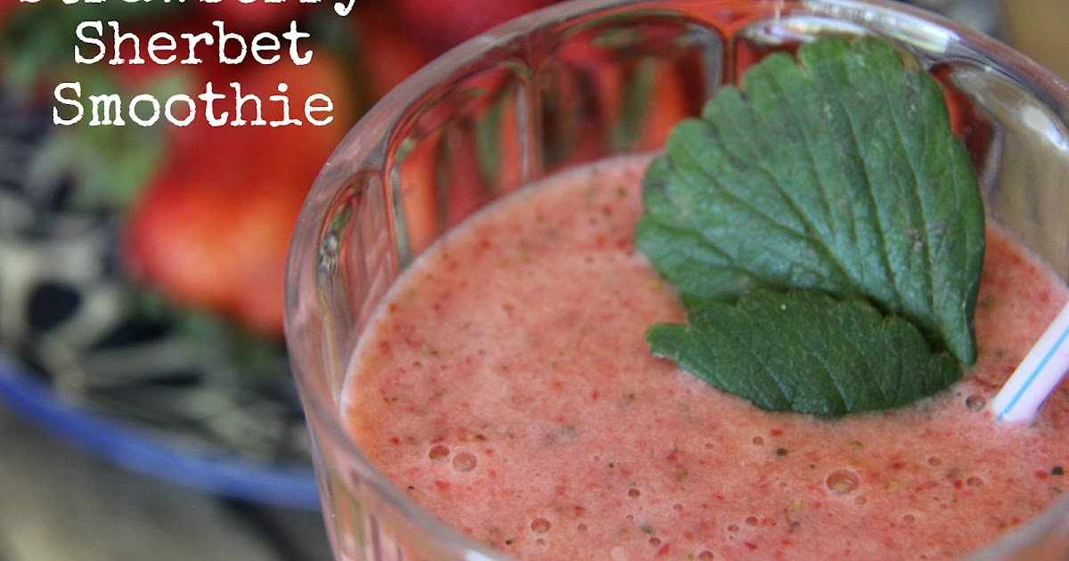 The Farmer S Wife Strawberry Sherbet Smoothie
