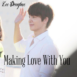 Making Love With You Part 2 ff nc donghae super junior
