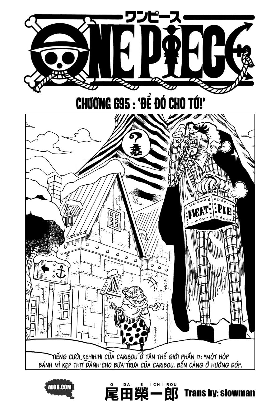 One Piece Chapter 695: Để đó cho tớ! 001