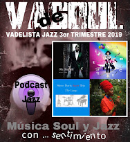VADELISTA JAZZ 3er TRIMESTRE 2019 PODCAST Nº 26