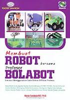 ajibayustore  Judul Buku : Membuat Robot bersama Profesor Bolabot – Simulasi Menggunakan Code Vision AVR dan Proteus Disertai CD Pengarang : Mada Sanjaya WS, Ph.D   Penerbit : Gava Media