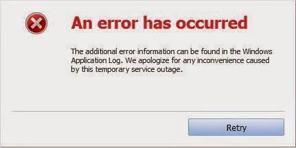 An error has occured - The additional error information can be found int he Windows Application Log. We appologize for any inconvenience caused by this temporary service outage.