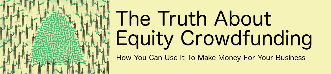 The Truth about Equity Crowdfunding