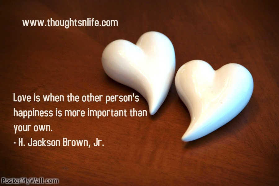Thoughtsnlife.com : Love is when the other person's happiness is more important than your own. - H. Jackson Brown, Jr.