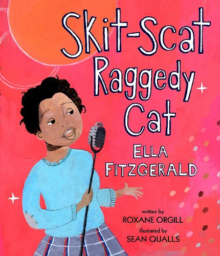 Creative Courage for Young Hearts 15 Emboldening Picture Books Celebrating the Lives of Great Artists, Writers, and Scientists - ELLA FITZGERALD