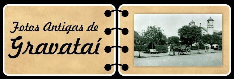 Gravataí - Fotos Antigas