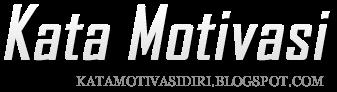 Kata Motivasi Diri |  Motivasi Diri | Pengembangan Diri