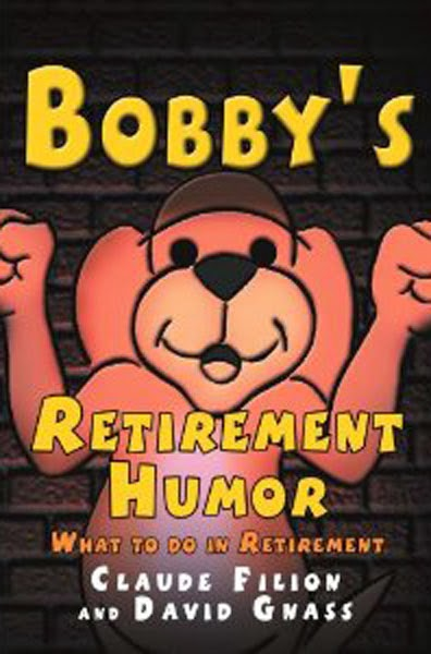 "Purchase ""Bobby's Retirement Humor"" here:"