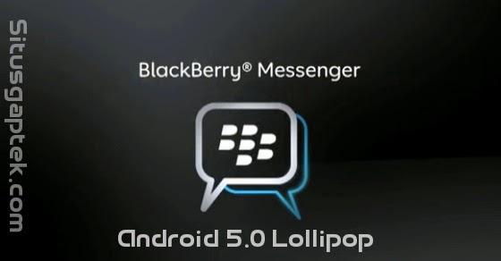 Download Dan Install BBM Untuk Android 5.0 Lollipop Terbaru Lengkap
