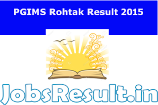 PGIMS Rohtak Result 2015