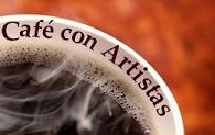 Café con Artistas: Entre aqui