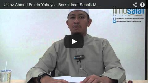Ustaz Ahmad Fazrin Yahaya – Berkhidmat Sebaik Mungkin kepada Ibu Bapa