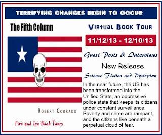 http://fireandicebooktours.wordpress.com/2013/09/29/book-tour-the-fifth-column-by-robert-corrado-virtual-book-tour-111213-121013-dystopian/