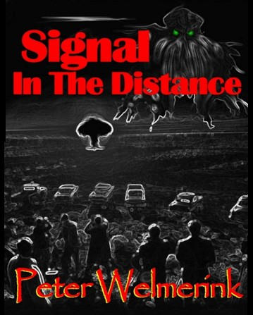 http://www.amazon.com/Signal-In-The-Distance-ebook/dp/B00AGFISN0/ref=sr_1_1?s=digital-text&ie=UTF8&qid=1356285049&sr=1-1&keywords=welmerink