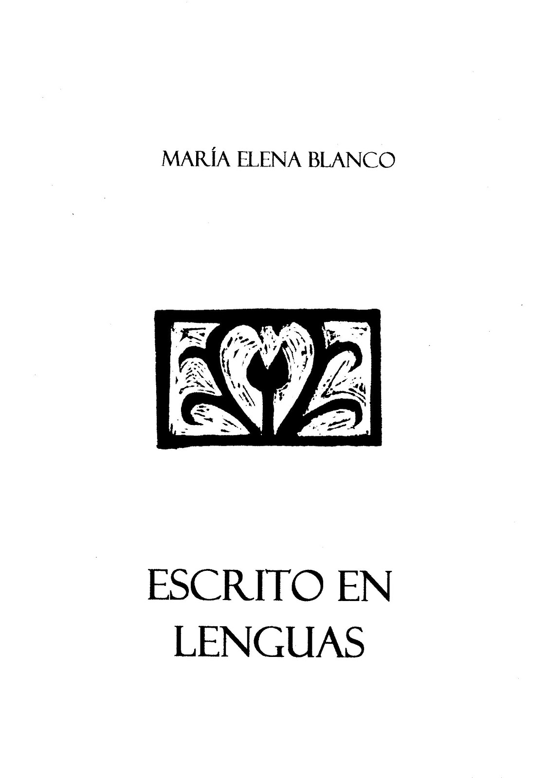 Escrito en lenguas (Ed. Verbo(des)nudo, Santiago de Chile, 2014)