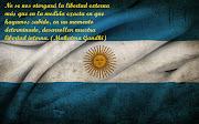 No se nos otorgará la libertad externa más que en la medida exacta en que . argentina bandera mayo
