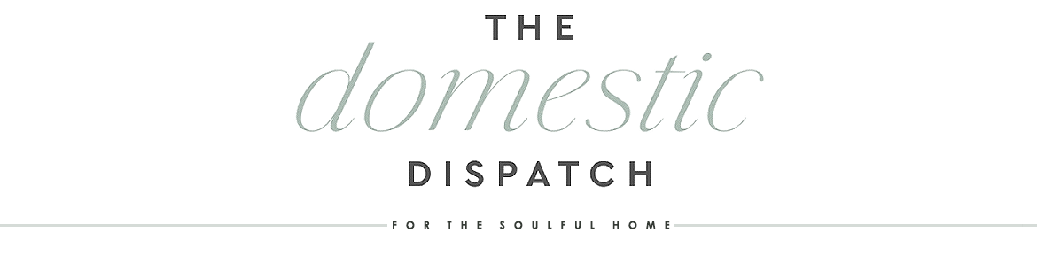 The Domestic Dispatch | by Amen {Inspired} Design