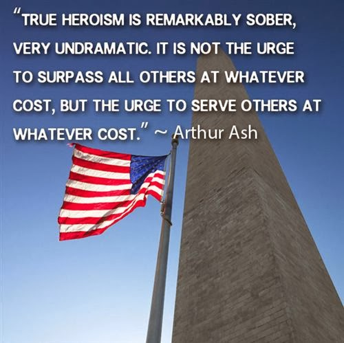 "famous quotes for Veterans Day of Arthur Ash ""True heroism is ..."