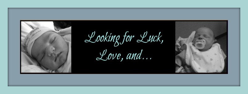 Looking for Luck, Love, and...