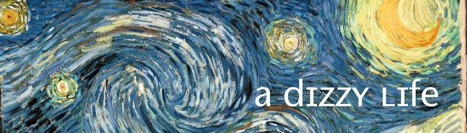 a dizzy life