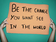 Se el cambio que quieres ver en el mundo.
