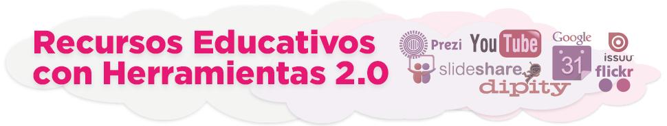 Recursos Educativos con Herramientas 2.0