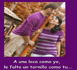 Frases De Amor: A Una Loca Como Yo Le Falta Un Tornillo Como Tú