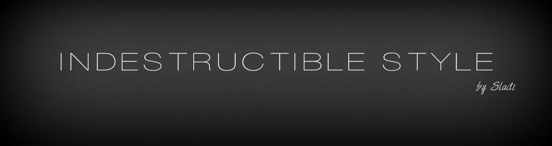 Indestructible Style