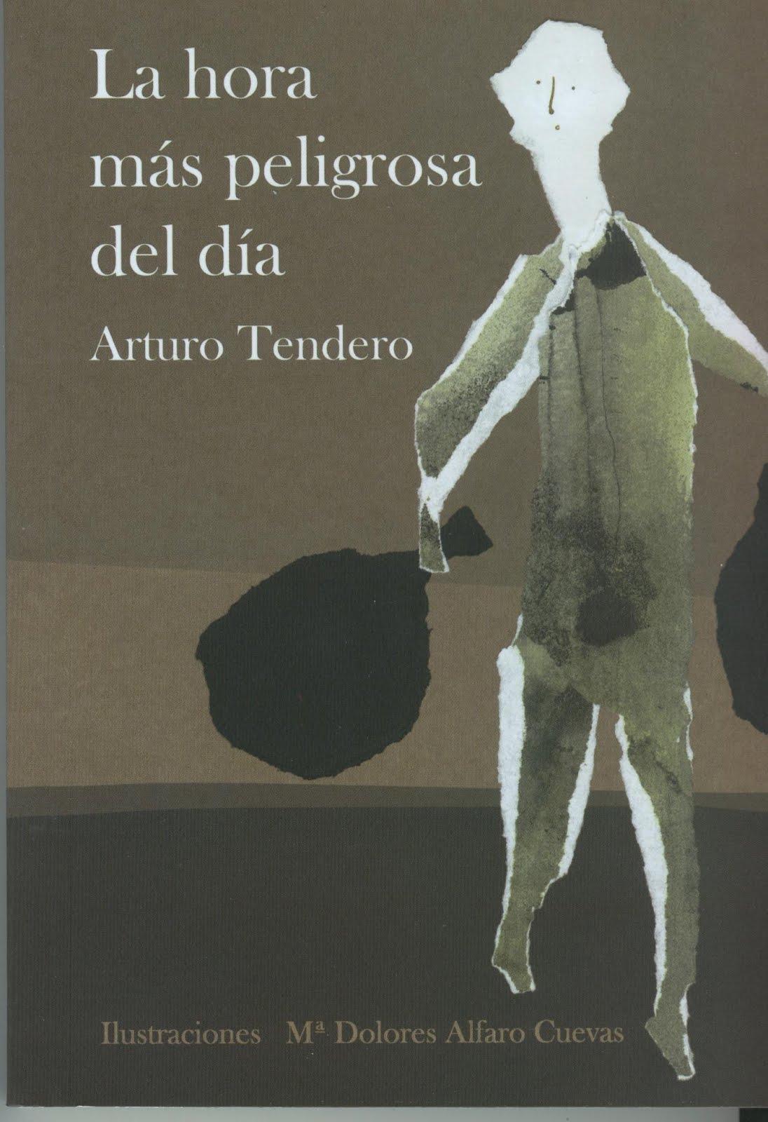 La hora más peligrosa del día / Arturo Tendero