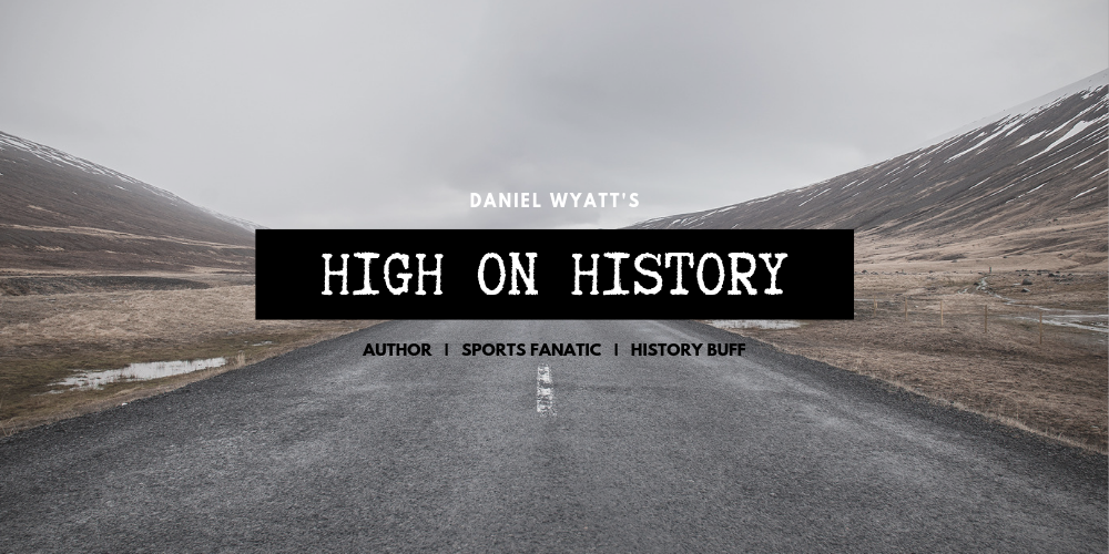 Daniel Wyatt; High on History