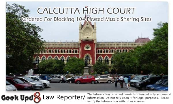 Calcutta High Court Ordered For Blocking 104 Pirated Music Sharing Sites