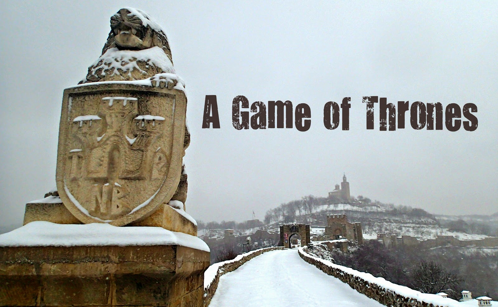 Veliko Tarnovo and a Game of Thrones in Bulgaria