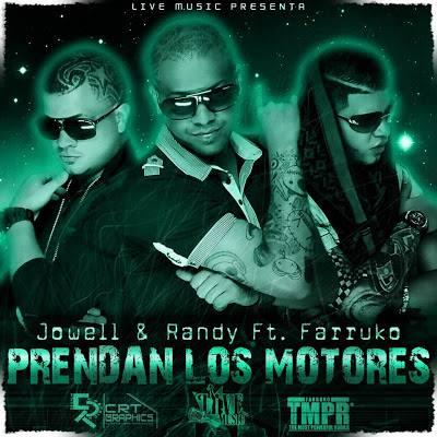Jowell y Randy - Prendan Los Motores ft. Farruko