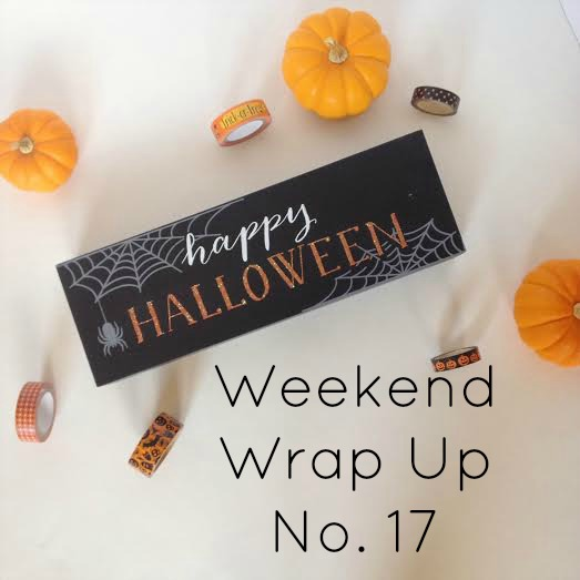 Weekend Wrap Up No. 17