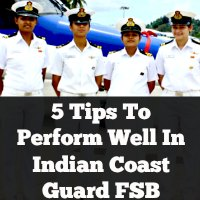 5 Tips To Perform Well In Indian Coast Guard FSB