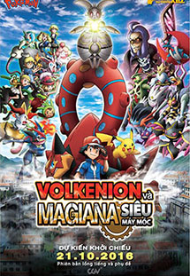 Pokemon XY&Z: Volkenion và Magiana Siêu Máy Móc - Pokémon the Movie: Volcanion and the Mechanical Marvel