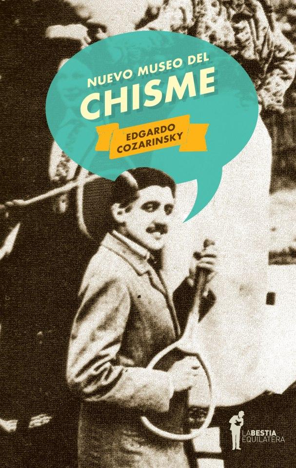 Nuevo museo del chisme - Edgardo Cozarinsky