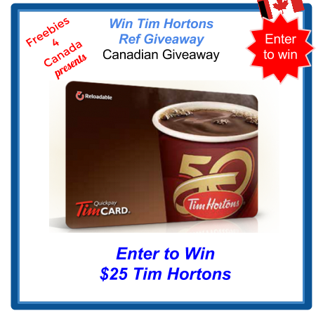 Canadian Giveaway Enter to win $25 Tim Hortons Card