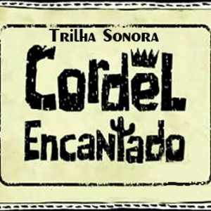 Download Trilha Sonora Cordel Encantado