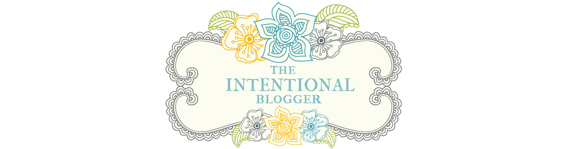 The Intentional Blogger