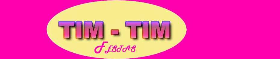 Tim -Tim Festas e Eventos