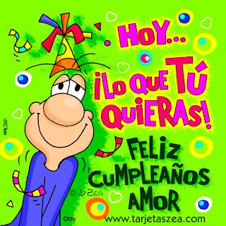 Frases Para Cumpleaños: Hoy Lo Que Tú Quieras Feliz Cumpleaños Amor