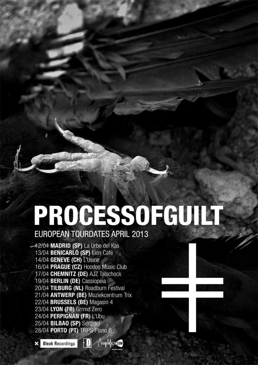Process Of Guilt European Tourdates April 2013 Bleak