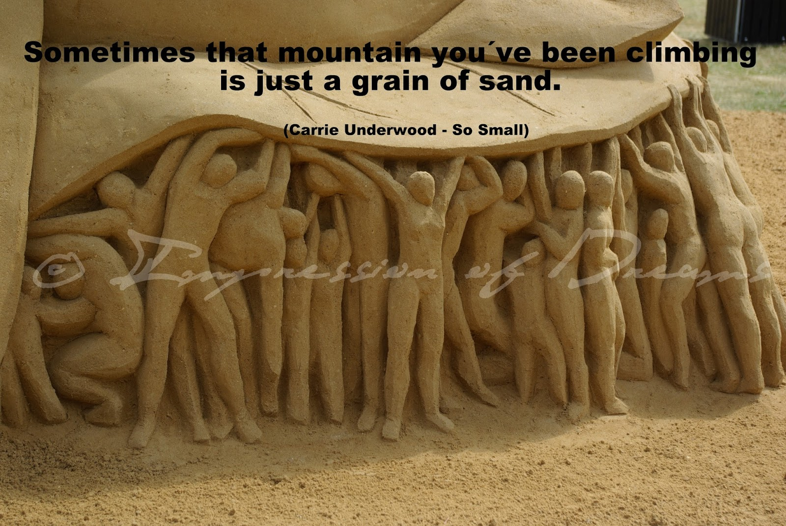 Sometimes that mountain you´ve been climbing is just a grain of sand
