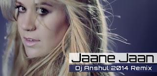 Jaane-Jaan-Dj-Anshul-2014-Remix-Extd.