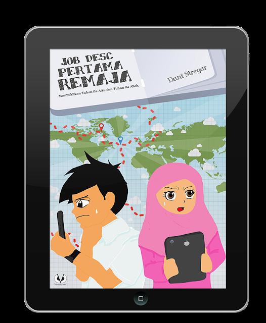 GRATIS! Ebook Job Desc Pertama Remaja: Membuktikan Keberadaan Tuhan dan Kebenaran Islam