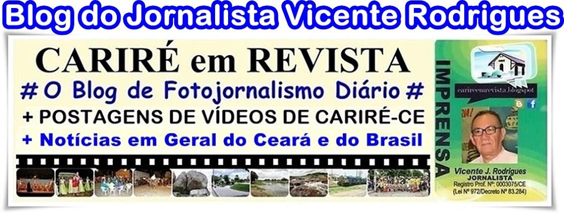 BLOG DO JORNALISTA VICENTE RODRIGUES / CARIRÉ EM REVISTA