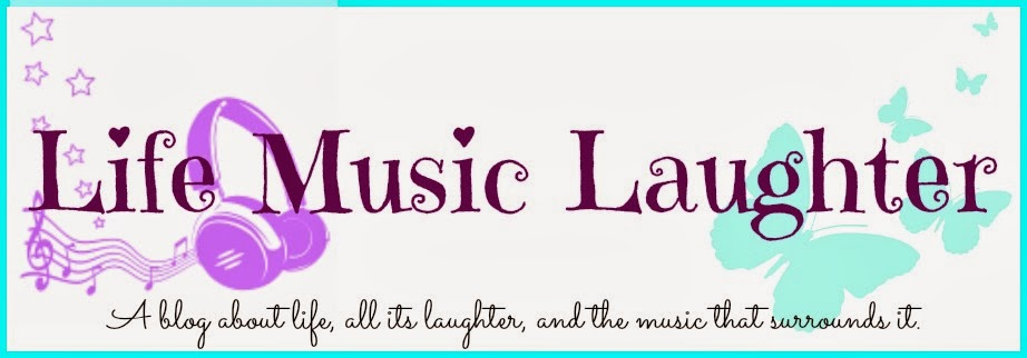 Life Music Laughter