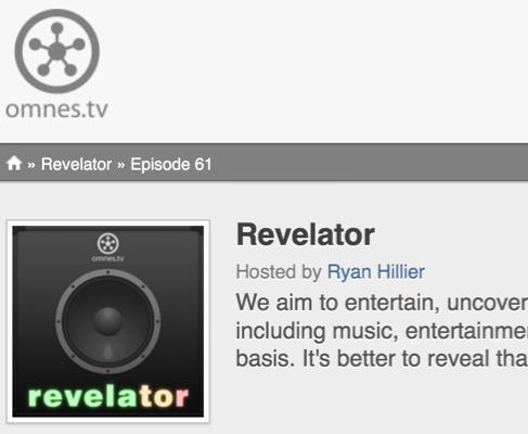 http://omnes.tv/revelator/episode61/