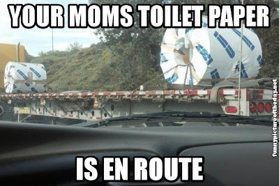 Your Moms Toilet Paper Is En Route Funny Your Momma So Fat Joke